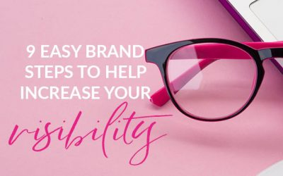 9 easy brand strategy steps to help increase your visibility