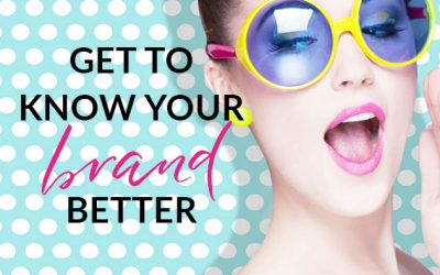 Get to know your brand better