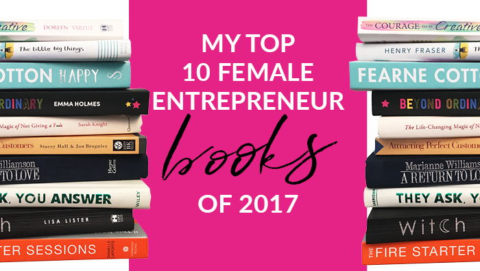 My top 10 female entrepreneur business books of 2017
