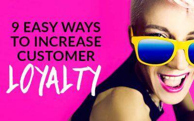 9 easy ways to increase customer loyalty