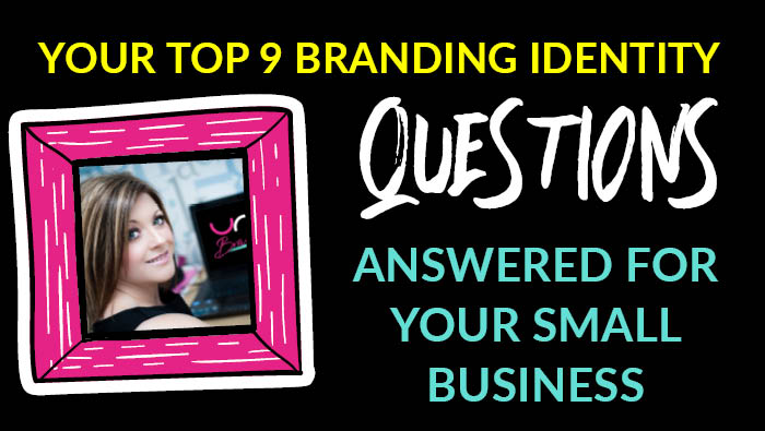 Branding Your Small business: Your top 9 questions answered