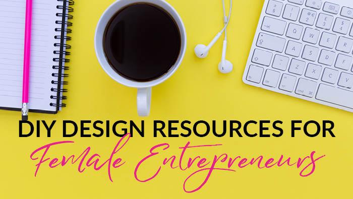 DIY design resources for female entrepreneurs