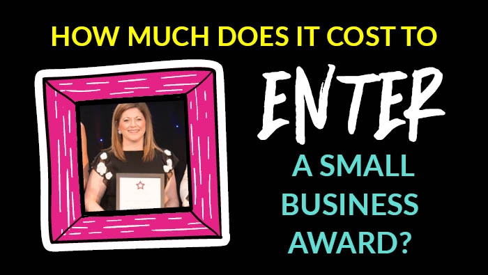 How much does it cost to enter a small business award?