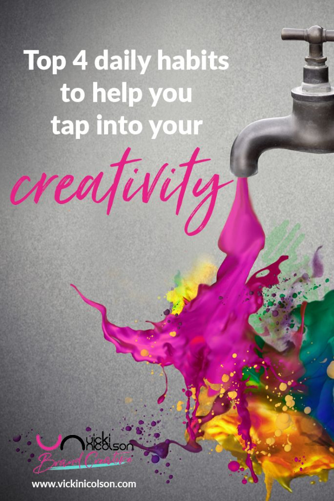 top 4 daily habits to help you tap into your creativity