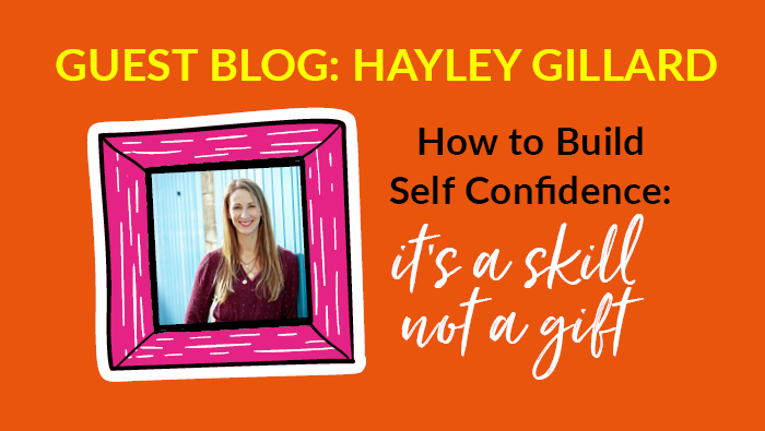 How to Build Self-Confidence: It's a Skill NOT a Gift