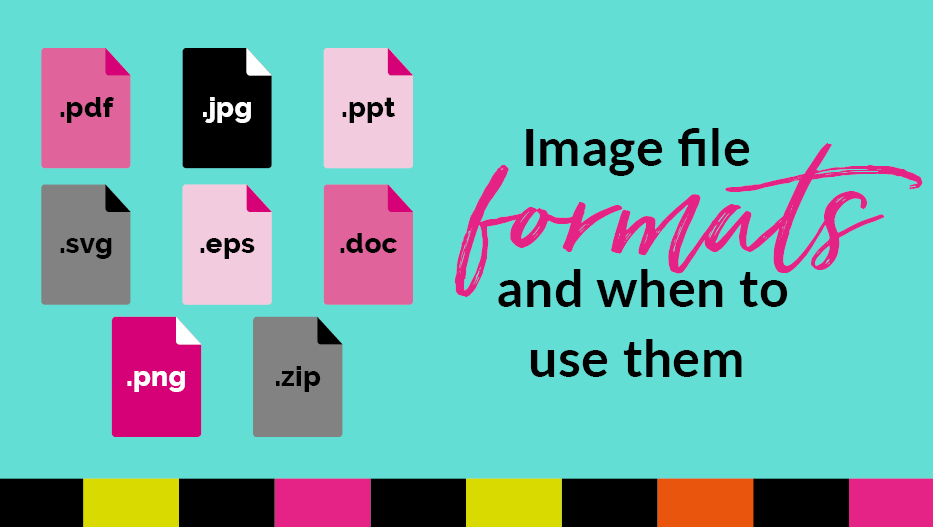 Image file formats and when to use them