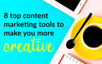 8 top content marketing tools to make you more creative