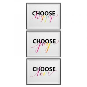 set of three choose love joy and happy prints